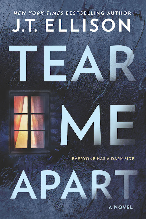 TEAR ME APART by J.T. Ellison, available 9.18.18!