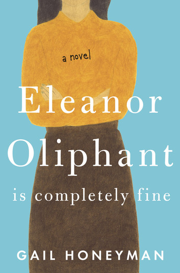 ELEANOR+OLIPHANT+IS+COMPLETELY+FINE+by+Gail+Honeyman.jpeg