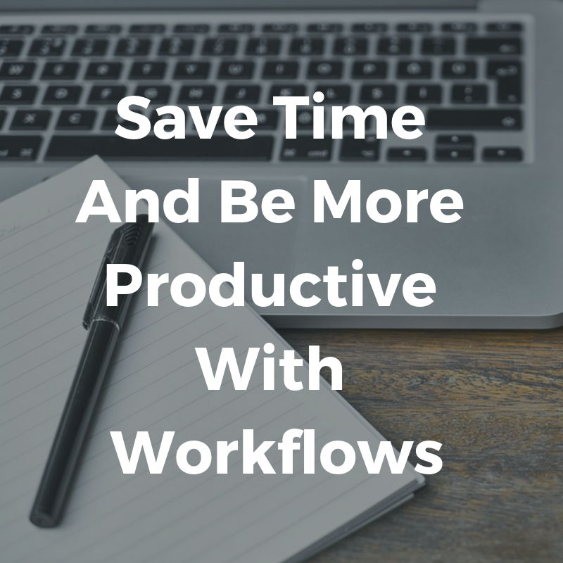 Save Time And Be More Productive With Workflows.png
