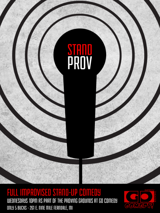 10pm STANDPROV is stand-up comedy without the prep. Each week 4 comics take the Go Comedy! stage to do 5 minutes of stand up on topics they have never seen until they are in front of a live audience. Currently part of Proving Grounds at 10pm.