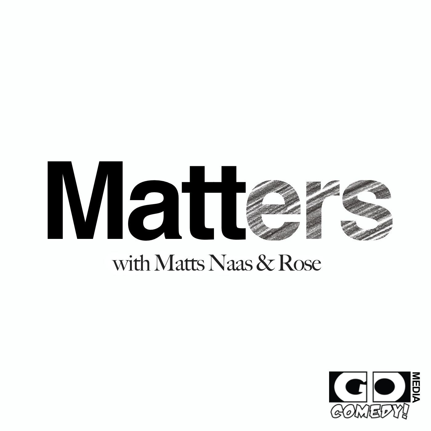 Matters with Matts Naas & Rose