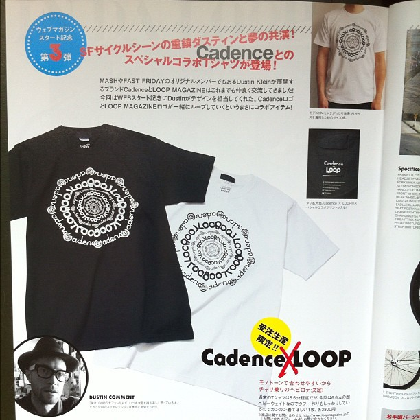 Current issue of loop magazine has some cadence love & Dklein designed cadence x loop collab shirt.  available at loopmagazine.jp (Taken with  instagram )