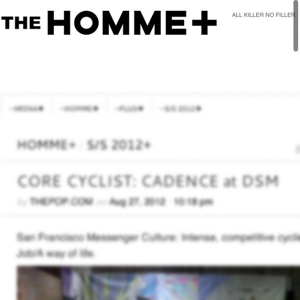 More press from DSM exhibition.  http://thehommeplus.com/2012/08/27/core-cyclist-cadence-at-dsm/  (Taken with  Instagram )