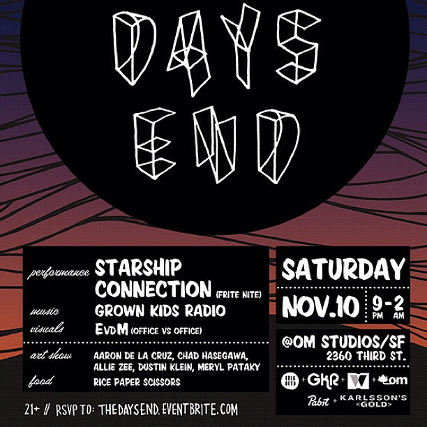 The Days End groups show. This sat in SF. RSVP to the address on the poster to get in. After party for @erikotto Full Days work. See you there.