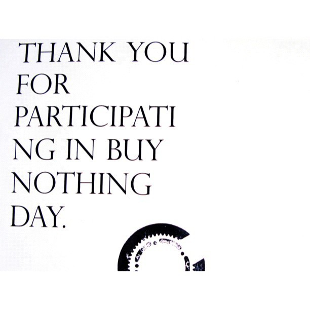 Spread the word! #buynothingday