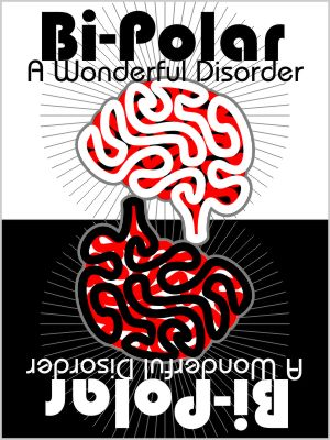 Bi-Polar: A Wonderful Disorder