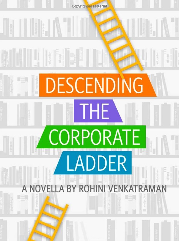 Descending the Corporate Ladder by Rohini Venkatraman