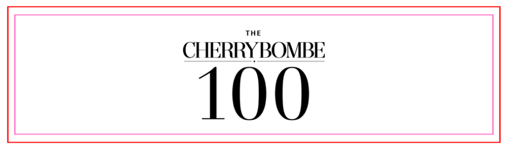 The Cherry Bombe 100 is more than a list. It's a celebration of the women who inspire us every day with their creativity, energy, humanity, and hard work.