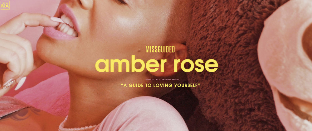 AMBER ROSE FOR MISSGUIDED - DIRECTOR / EDITOR / COLORIST