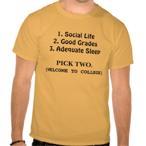 1_social_life2_good_grades3_adequate_sleep_tshirt-r4850dfc8157a45528cd04723c3f8c986_804gd_512.jpg