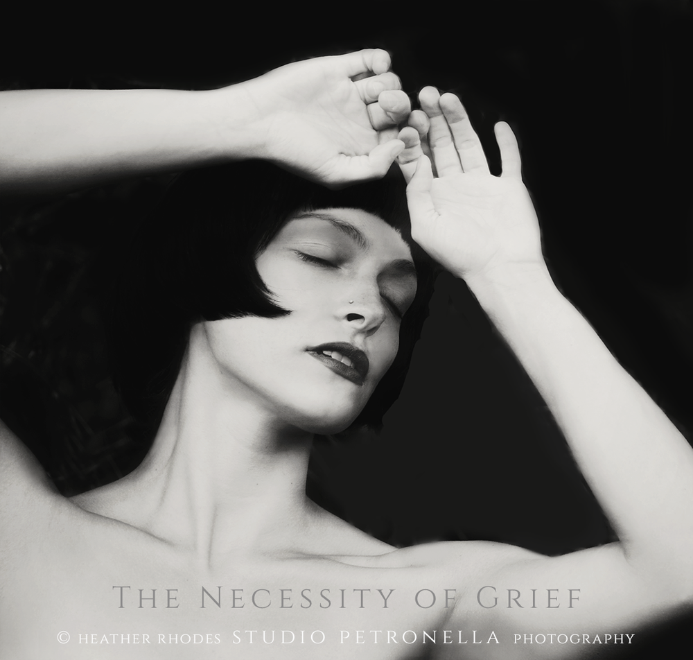 the necessity of grief © heather rhodes studio petronella all rights reserved.png
