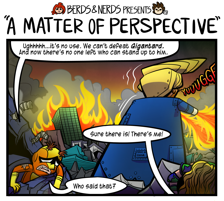 A Matter of Perspective — Berds & Nerds Comics - Updates