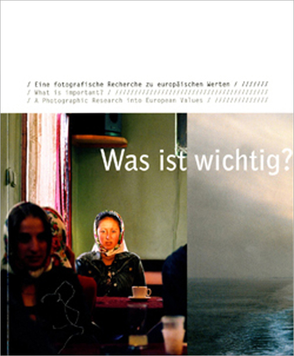 Pepa Hristova: Was ist wichtig?  Eine fotografische Recherche zu europäischen Werten Nicolai Verlag 2007 24,90 €