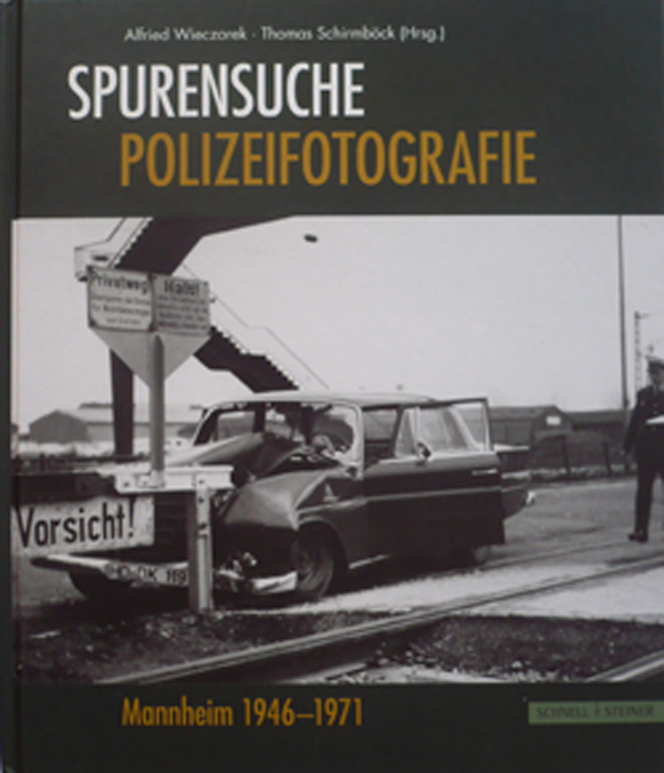 Spurensuche - Polizeifotografie in Mannheim 1946-1971  Schnell + Steiner 2007 29,90 €