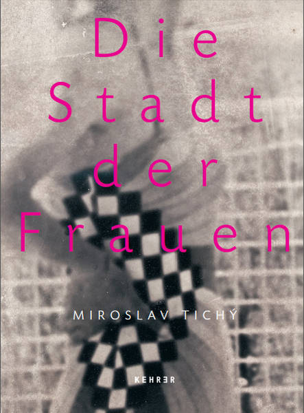 Miroslav Tichý - Die Stadt der Frauen (The City of Woman)    Exhibition Catalogue 2013  Editor: Alfried Wieczorek, Thomas Schirmböck German Texts by: Marc Lenot, Milan Chlumsky, Thomas Röske, Thomas Schirmböck 248 p., Hardcover, 136 color and 22 b/w ills., 17x23 cm Price 29,90 € incl. Shipping