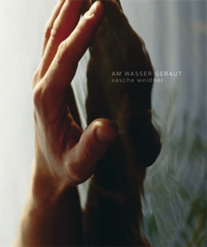 Sascha Weidner: Am Wasser gebaut Artist Book, Edition of 1.000 Copies 64 Pages, all colour Price 20,00 € + Shipping