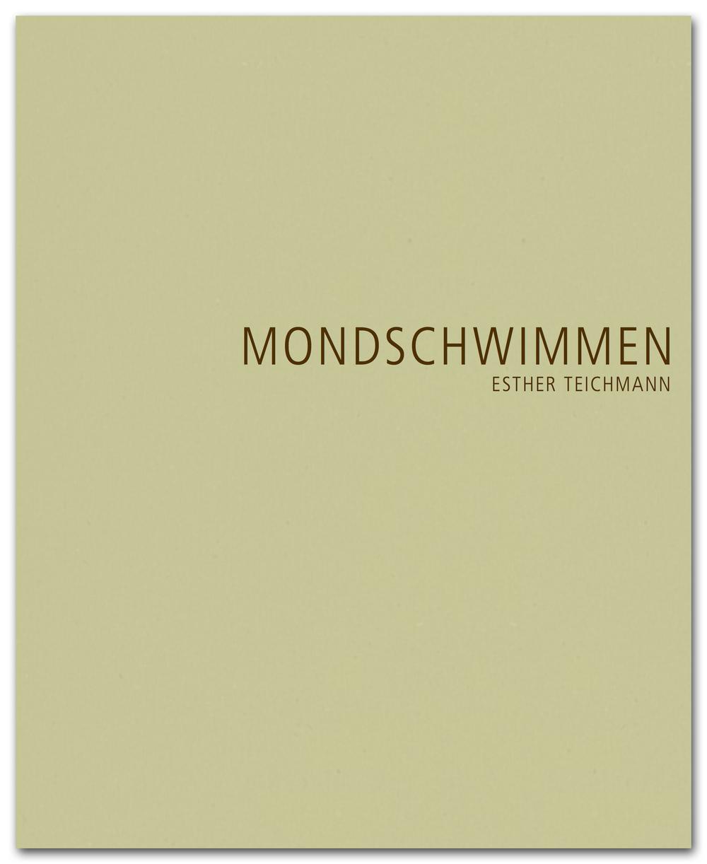 """Künstlerbuch """"Mondschwimmen"""" Esther Teichmann Anlässlich der Ausstellung erscheint das Künstlerbuch """"MONDSCHWIMMEN"""" in Kleinauflage. Mit zahlreichen Abbildungen und drei Kurzgeschichten von Teichmann (deutsch / englisch). Preis: 35 € 48 Seiten, 25 Abbildungen, 21,5 x 26,5 cm, Hardcover Auflage: 400 Exemplare ISBN-13: 978-0-9556751-3-3 Herausgeber: Alfried Wieczorek, Thomas Schirmböck, rem gGmbH Erscheinungsdatum: Juni 2015"""