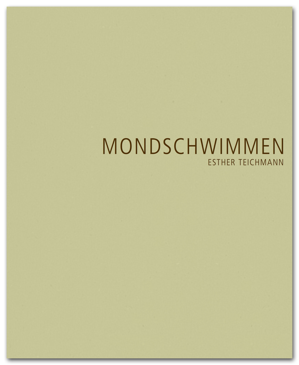 "ARTIST BOOK   The artist book ""MONDSCHWIMMEN"" will be published on the occasion of the exhibition.  With numerous illustrations and three short stories by Esther Teichmann (german / english)."