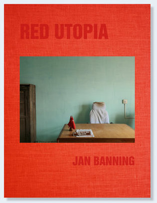RED UTOPIA Communism 100 years after the Russian Revolution  Jan Banning design: Peter Jonker 144 pages, 62 color photographs, hardcover Ipso Facto (NL) / Nazraeli Press (CA, USA) 2017  49,95 Euro