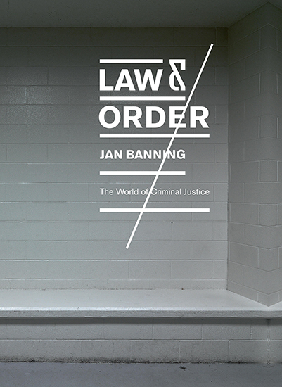 LAW & ORDER The world of Criminal Justice  Jan Banning Format: 240 x 320 mm 184 pages, 70 photos, hardcover Design: Peter Jonker, Text: Jan Banning; Michiel Scholtes; Max Planck Institute for Foreign and International Criminal Law in Freiburg. Ipso Facto, Utrecht, NL, 2015  english/dutch   40,- Euro