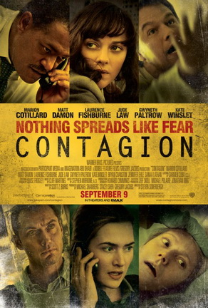 "Movie poster and description for Contagion via Wikipedia. ""Contagion is a 2011 medical thriller directed by Steven Soderbergh. The film features an ensemble cast that includes Marion Cotillard, Bryan Cranston, Matt Damon, Laurence Fishburne, Jude Law, Gwyneth Paltrow, Kate Winslet, and Jennifer Ehle."""