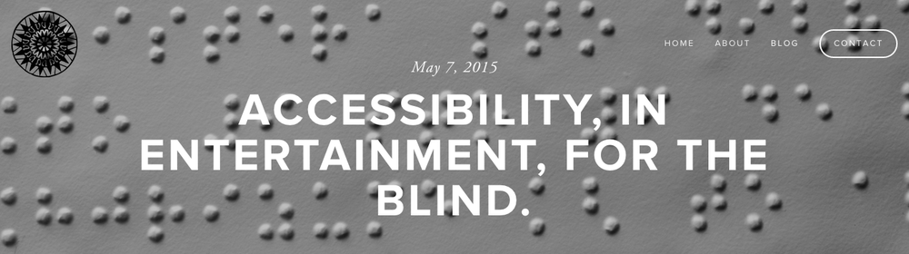 Accessibility, in entertainment, for the blind