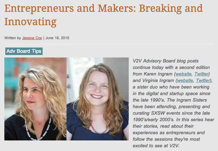 Karen Ingram and Virginia Ingram on Entrepreneurs and Makers: Breaking and Innovating for SXSW V2V.