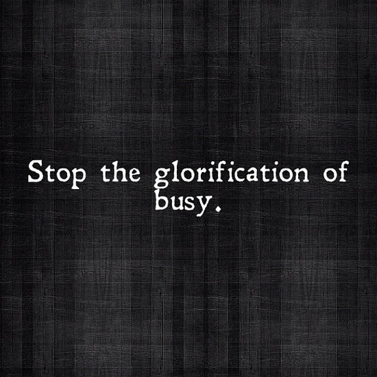 glorifcation of busy.jpg