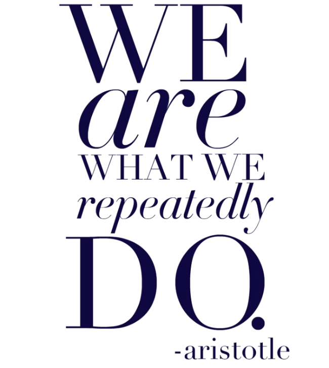 we are what we repeatedly do.jpg