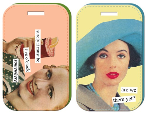 You are sure to recognize your bags with these retro tags. Anne Taintor Chic Vintage Luggage Tags  $10