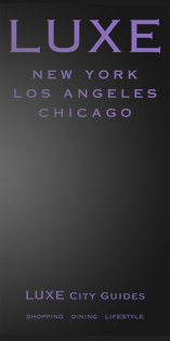 Luxe City Guide: New York, Los Angeles, Chicago $25