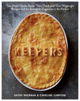 Keepers: Two Home Cooks Share Their Tried-and-True Weeknight Recipes and the Secrets to Happiness in the Kitchen $15