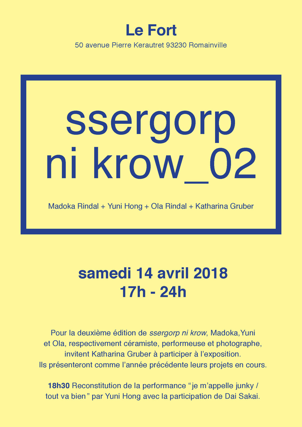 For the second édition of 'ssergorp ni krow' Madoka Rindal (ceramist), Ola Rindal (photographer) and Yuni Hong (performance artist) presented each other's work during an open vernissage. Katharina Gruber was invited to participate with her installation work.