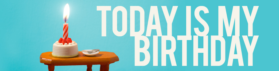 today-is-my-birthday-horiz-banner-970x250-title-only.jpg