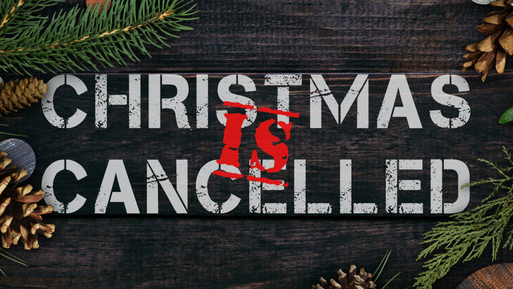 Christmas Is Cancelled Graphic.jpg