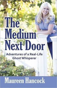 MEDIUM NEXT DOOR: Adventures Of A Real-Life Ghost Whisperer by Hancock,  Maureen