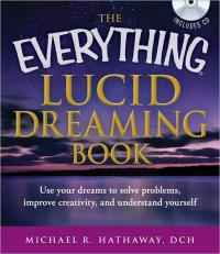 EVERYTHING LUCID DREAMING BOOK: Use Your Dreams To Solve Problems, Improve  Creativity & Understand Yourself (includes guided meditation CD) by