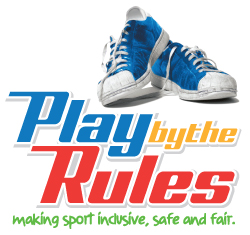 Further information can be found at http://www.playbytherules.net.au/ Play by the Rules provides information and online learning about how to prevent and deal with discrimination, harassment and child abuse for the sport and recreation industry.