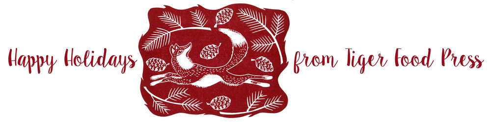 Happy Holidays from Tiger Food Press