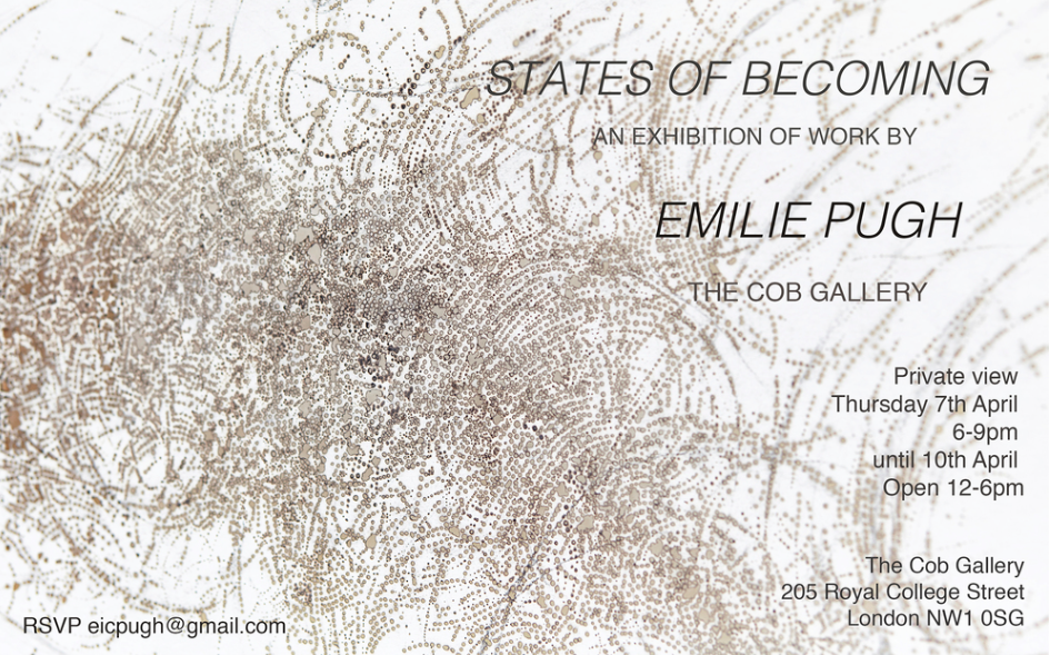 Solo show,  STATES OF BECOMING  The Cob Gallery , London, April 2016
