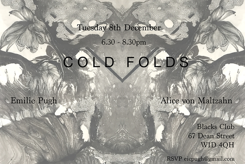 COLD FOLDS show Emilie Pugh and Alice von Maltzahn ,  Blacks Club, Dean Street, London