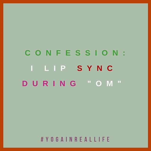 "🕉Confession: I lip sync during ""OM."" It's just not my thing....and I always keep one eye open to look for the one person ""over-oming,"" like that's somehow gonna make them seem more spiritual. 👀 #aum #lookatmeom #hangingwithmyomies"