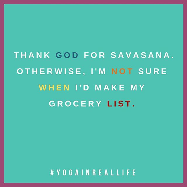 Some of my most important life decisions have been made during savasana. #imjusthereforthesavasana #todolist