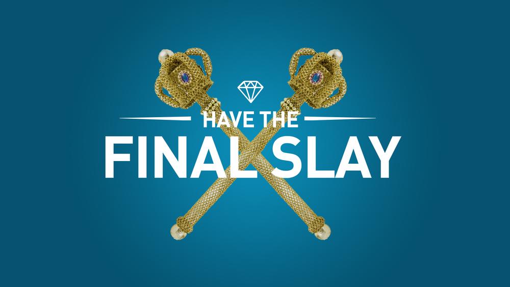 Final Slay.jpg