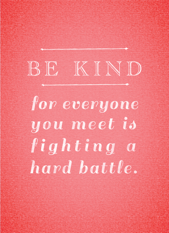 be-kind-everyone-quote-030713.jpg