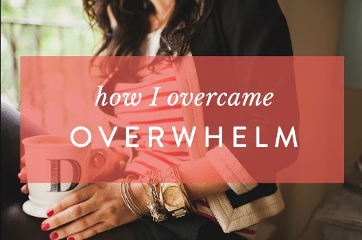 How I Overcame Overwhelm