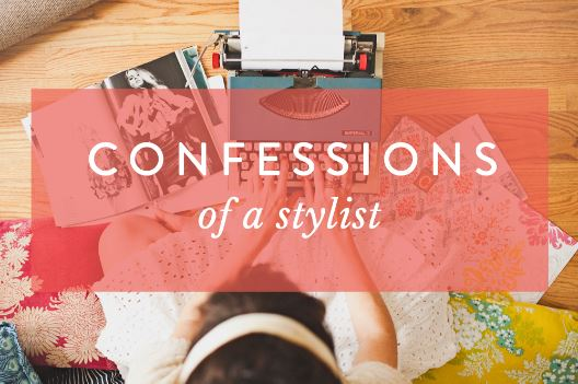 Confessions of a Stylist