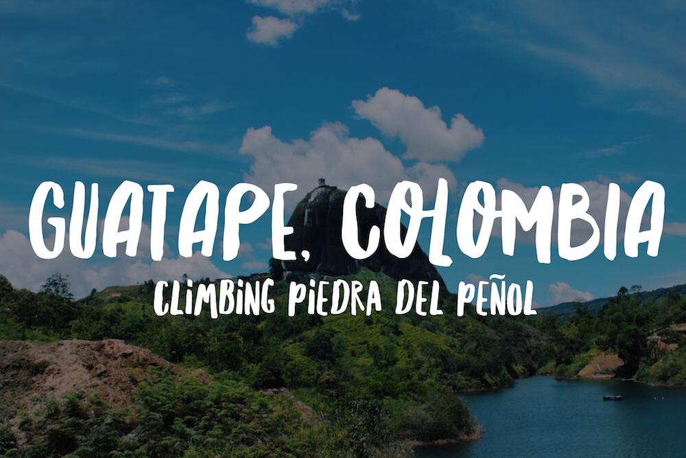Hiking Piedra del Peñol in Guatape, Colombia