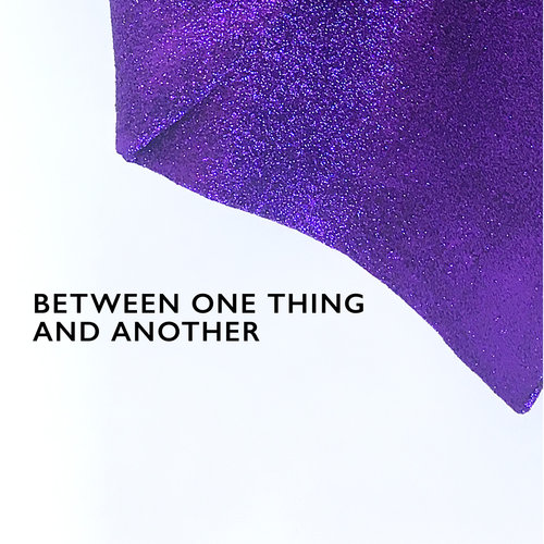 BEN WOODESON - BETWEEN ONE THING AND ANOTHER - 12 APRIL - 31 MAY 2018