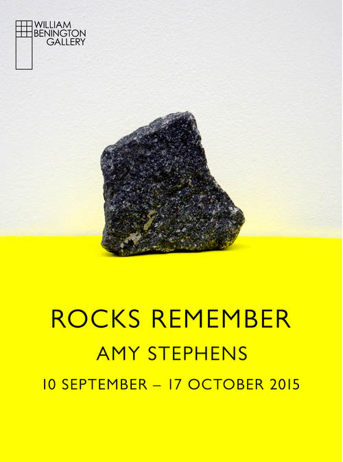 10 SEPTEMBER 2015 – 17 OCTOBER 2015 - ROCKS REMEMBER - AMY STEPHENS